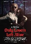 Affiche du film Only Lovers Left Alive