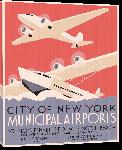 Toiles imprimées Affiche publicitaire vintage City of New York Municipal Airports