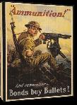 Toiles imprimées Affiche publicité vintage guerre Ammunition! And Remember, Bonds Buy Bullets