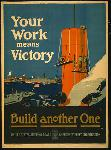 Affiche publicité vintage guerre Your Work Means Victory, Build Another One, US Shipping Board