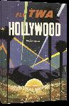 Toiles imprimées Affiche publicitaire vintage Fly TWA Hollywood