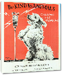 Toiles imprimées Affiche publicité vintage Be Kind to Animals vintage