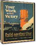Toiles imprimées Affiche publicité vintage guerre Your Work Means Victory, Build Another One, US Shipping Board