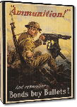 Toiles imprimées Affiche publicité vintage guerre Ammunition! And Remember, Bonds Buy Bullets